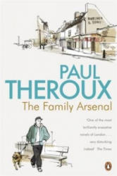 Family Arsenal - Paul Theroux (2010)