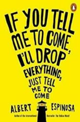 If You Tell Me to Come, I'll Drop Everything, Just Tell Me to Come (0000)