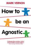 How To Be An Agnostic (2011)
