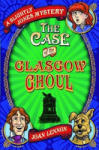 Case of the Glasgow Ghoul: And the English School That Saved Them (2011)
