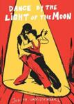 Dance by the Light of the Moon (2010)