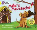Milo's Moustache (2011)