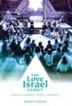 The Love Israel Family: Urban Commune, Rural Commune (2010)