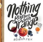 Nothing Rhymes with Orange (ISBN: 9781452154435)