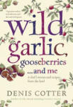 Wild Garlic, Gooseberries. . . and Me: A Chef's Stories and Recipes from the Land (2010)
