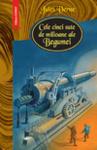 Cele cinci sute de milioane ale Begumei (ISBN: 9789736537431)