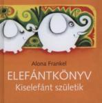 Elefántkönyv - Kiselefánt születik (ISBN: 9786155023453)