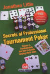 Secrets of Professional Tournament Poker, Volume 1: Fundamentals and How to Handle Varying Stack Sizes (2011)