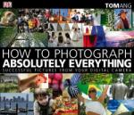 How to Photograph Absolutely Everything (2009)