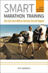 Smart Marathon Training: Run Your Best without Running Yourself Ragged (2011)
