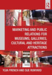 Marketing and Public Relations for Museums, Galleries, Cultural and Heritage Attractions (2011)