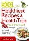 500 Of The Healthiest Recipes And Health Tips You'll Ever Need (2012)