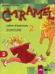 Caramel 2, тетрадка № 2 по френски език за 3. клас (ISBN: 9789540116068)