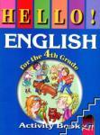 HELLO! English for the 4th Grade. Activity Book. Работна тетрадка по английски език за 4. клас (ISBN: 9789540122144)