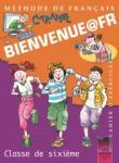 BIENVENUE@FR. Methode de francais. Classe de sixième. Cahier d'exercises. Работна тетрадка по френски език за 6. клас (ISBN: 9789540120348)