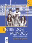 ENTRE DOS MUNDOS. Тетрадка по испански език за 9. клас (ISBN: 9789540124551)
