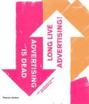 Advertising is Dead. Long advertising! (ISBN: 9780500286876)