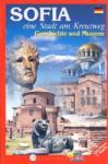 SOFIA. Eine Stadt am Kreuzweg/ Geschichte und Museen (ISBN: 9789548747035)
