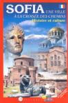 SOFIA. Une ville a la croisee des chemins/ Histoire et culture (ISBN: 9789548747066)