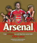 The Official Illustrated History of Arsenal 1886-2010 (ISBN: 9780600621874)