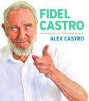 Fidel Castro - An Intimate Portrait/Un Retrato Intimo (ISBN: 9781925019933)