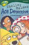 Oxford Reading Tree: Level 12: TreeTops More Stories A: Shelly Holmes Ace Detective (2005)