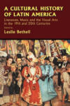 A Cultural History of Latin America: Literature, Music and the Visual Arts in the 19th and 20th Centuries (1998)