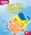 Oxford Reading Tree: Level 10: Snapdragons: Tom the Whistling Wonder (2005)