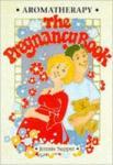 Aromatherapy - The Pregnancy Book (1998)
