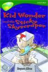 Oxford Reading Tree: Level 12: TreeTops More Stories C: Kid Wonder and the Sticky Skyscraper (2005)