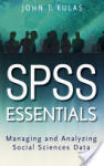 SPSS Essentials: Managing and Analyzing Social Sciences Data (2008)