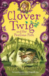 Clover Twig and the Perilous Path (2010)
