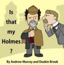 Is That My Holmes? (ISBN: 9781780925233)