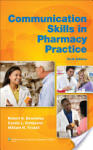 Communication Skills in Pharmacy Practice: A Practical Guide for Students and Practitioners (2011)
