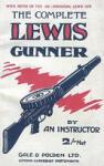 Complete Lewis Gunnerwith Notes on the . 300 (American) Lewis Gun: Victoria Cross Headstones & Memorials (2009)