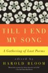 Till I End My Song: A Gathering of Last Poems (2011)