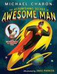 The Astonishing Secret of Awesome Man (2011)