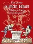 Das grosse Wilhelm Busch Album in Farbe (2009)