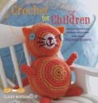 Crochet for Children: Get Your Little Ones Hooked on Crochet with These 35 Simple Projects (2011)