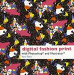 Digital Fashion Print with Photoshop and Illustrator: A 30-Day Plan (2012)