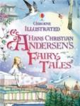 Usborne Illustrated Hans Christian Andersen's Fairy Tales (2011)