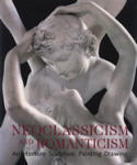 Neoclassicism and Romanticism: Architecture, Sculpture, Painting, Drawing (2007)