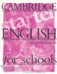 Cambridge English For Schools Starter. Workbook - работна тетрадка по английски език (1999)