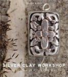Silver Clay Workshop (2012)