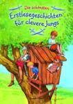 Die schönsten Erstlesegeschichten für clevere Jungs (2010)
