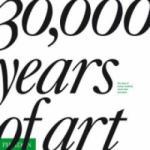 30, 000 Years of Art (2007)