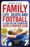 Family: Life, Death and Football - A Year on the Frontline with a Proper Club (2012)
