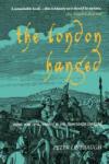 The London Hanged (2006)