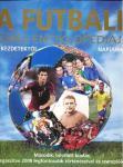A futball képes enciklopédiája - A kezdetektől napjainkig - Második, bővített kiadás (2008)