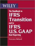 The Handbook to Ifrs Transition and to Ifrs U. S. GAAP Dual Reporting: Biology and Applications (2012)